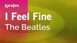 I Feel Fine - The Beatles | Karaoke Version | KaraFun