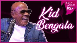 KID BENGALA - Prosa Guiada #27