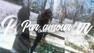 Par amour - Dadju (Cover Axelle)❤💍