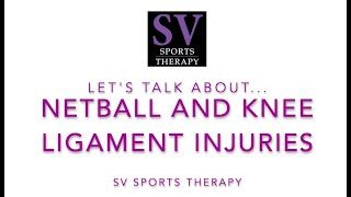 Knee Ligament Injuries and Netball | What is it? and Rehabilitation