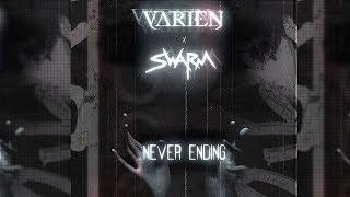 Varien x Swarm - Never Ending