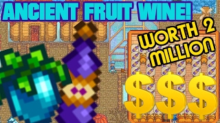 🍾Ancient Fruit Wine Project!🍷 - *MILLIONAIRE!* - Stardew Valley