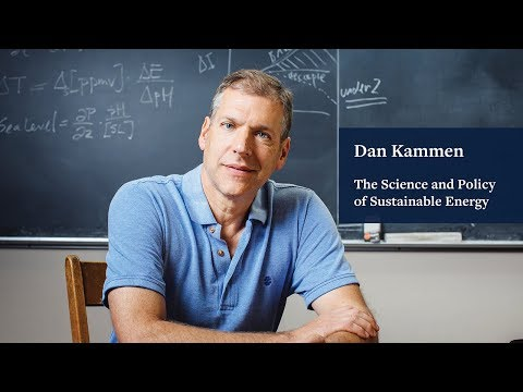 Sustainable Energy Science & Policy: Dan Kammen