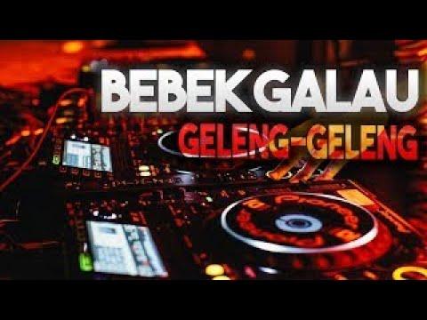 Bebek Galau Remix DJ Geleng Geleng Nonstop House Musik