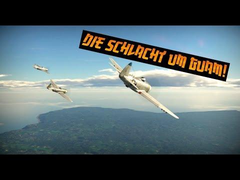 War Thunder I DEUTSCH 1080ᴴᴰ I Die Schlacht um Guam!