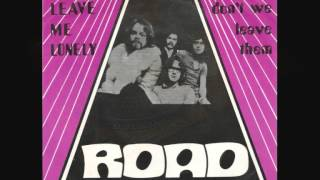 ROAD Never Leave Me Lonely HQ Sound   45RPM 1971 Remasterd By B v d M 2013