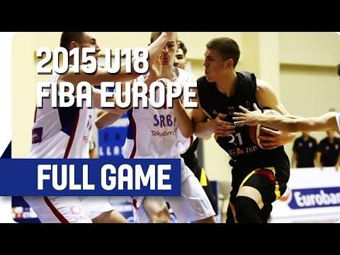 Serbia v Germany - Group B - Full Game - 2015 U18 European Championship Men