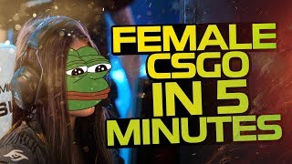 PRO FEMALE CS:GO IN 5 MINUTES! (FUNNY MOMENTS & HILARIOUS FAILS)