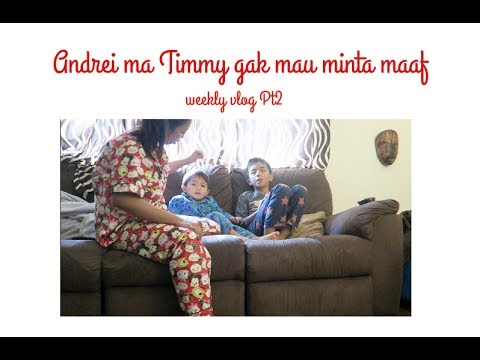 Andrei & Timmy gak mau minta maaf #DAY12 | Weekly Vlog Pt2