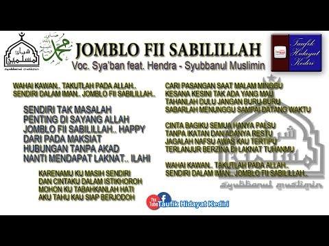 Teks Jomblo Fii Sabilillah (Versi Stel Kendo) Sya'ban feat. Hendra - Syubbanul Muslimin