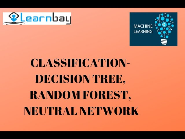 Machine Learning - Classification Tree - Decision Tree, Random Forest and Neural Networks