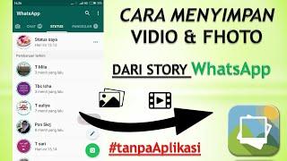 "WhatsApp !! Cara Mengambil Fhoto/Video dari Story teman ""tanpa Apk"""