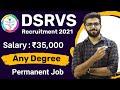 DSRVS Recruitment 2021   Salary ₹35,000   Permanent Job   Any Degree   Latest Jobs 2021
