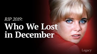 Legacy: R.I.P. Celebrities Who Died in December 2019