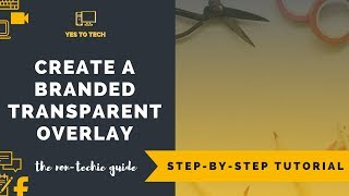HOW TO CREATE A BRANDED TRANSPARENT OVERLAY - Create Branded Transparent Gradients