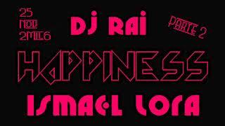 DJ RAI & ISMAEL LORA @ HAPPINESS (25-11-2006) PARTE 2