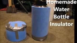 Homemade Water Bottle Insulator