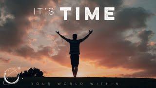 It's Time - Motivational Speech