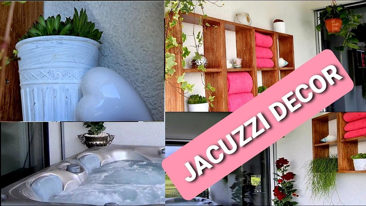 DIY: HOW TO DECORATE A JACUZZI/SPA AREA