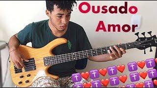 OUSADO AMOR - Isaias Saad | Contra-baixo COVER + Ghost Notes !!!!! (HD)