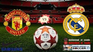 ريال مدريد ضد مانشيستر يونايتد - Real Madrid vs Manchester United . Dream league soccer 2016