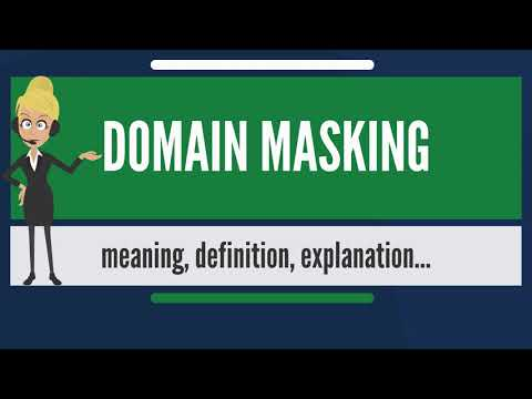 What is DOMAIN MASKING? What does DOMAIN MASKING mean? DOMAIN MASKING meaning & explanation