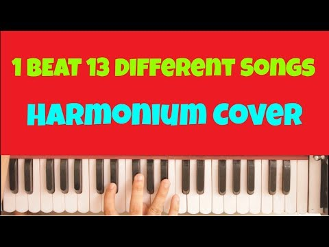 1 beat 13 Different Bollywood Songs on Harmonium   Cover Songs   Tutorial