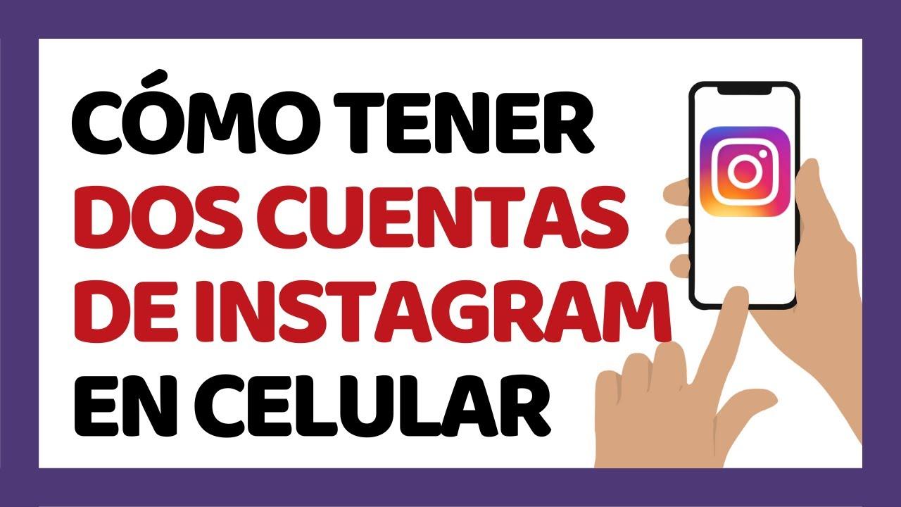🔴 Cómo Tener Dos Cuentas de Instagram en el Mismo Celular 2020