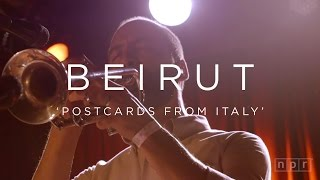 Video Beirut: Postcards From Italy | NPR MUSIC FRONT ROW download MP3, 3GP, MP4, WEBM, AVI, FLV Juli 2018