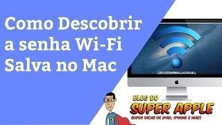 Como Descobrir Senhas Wi-Fi Salvas no Mac - SUPER DICA