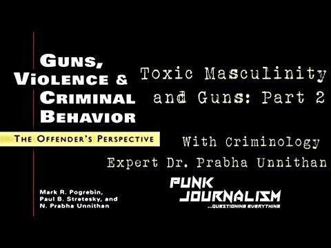 Toxic Masculinity And Guns: With Dr  Prabha Unnithan