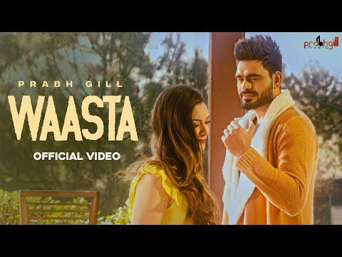 Waasta - Prabh Gill | New Punjabi Songs 2021 | Latest Punjabi Songs 2021