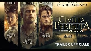 Civiltà perduta con Charlie Hunnam, Robert Pattinson - Trailer italiano ufficiale
