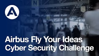 Airbus Fly Your Ideas - Cyber Security Challenge