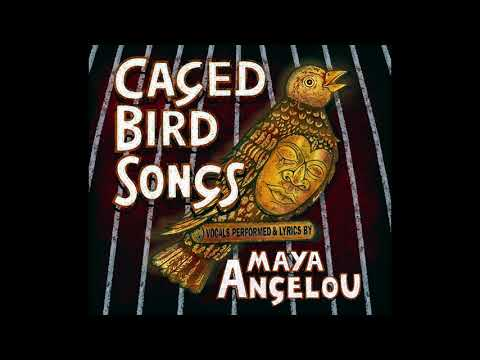 Maya Angelou: Caged Bird Songs (Full Album)