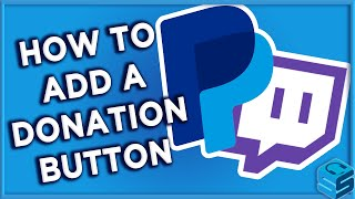Tutorial for PayPal Donation Button (Twitch)