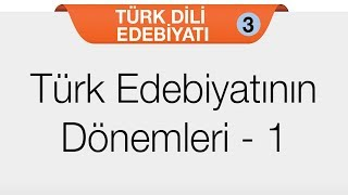 Giriş - Türk Edebiyatının Dönemleri 1
