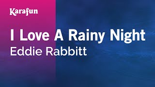 Karaoke I Love A Rainy Night - Eddie Rabbitt *