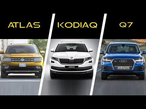 2018 Volkswagen Atlas vs 2017 Skoda Kodiaq vs 2017 Audi Q7