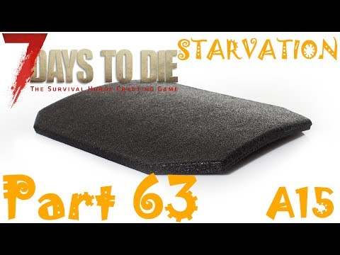 ARMORED STEEL PLATES | 7 Days To Die Starvation A15 | Part 63