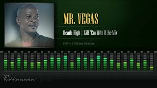 "Mr. Vegas - Heads High ""Kill Em With It Remix"" (Filthy | Filthier Riddim) [HD]"