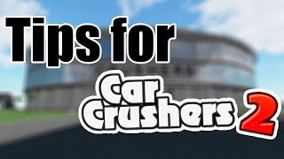 Tips For Car Crusher 2 (Roblox)