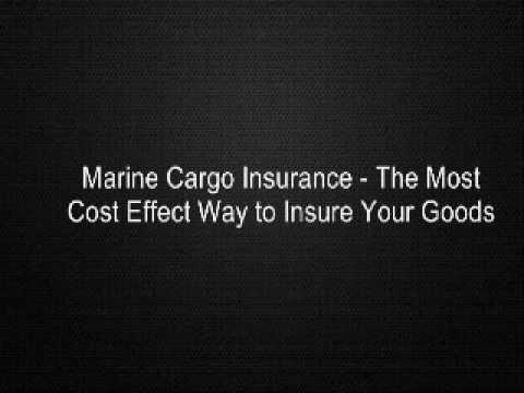 Marine Cargo Insurance - The Most Cost Effect Way to Insure Your Goods