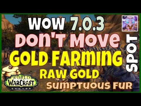 WoW Gold Farming 7.0.3 - Raw Gold and Fur Farming Spot - WoW Legion