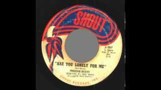 FREDDIE SCOTT - Are You Lonely For Me