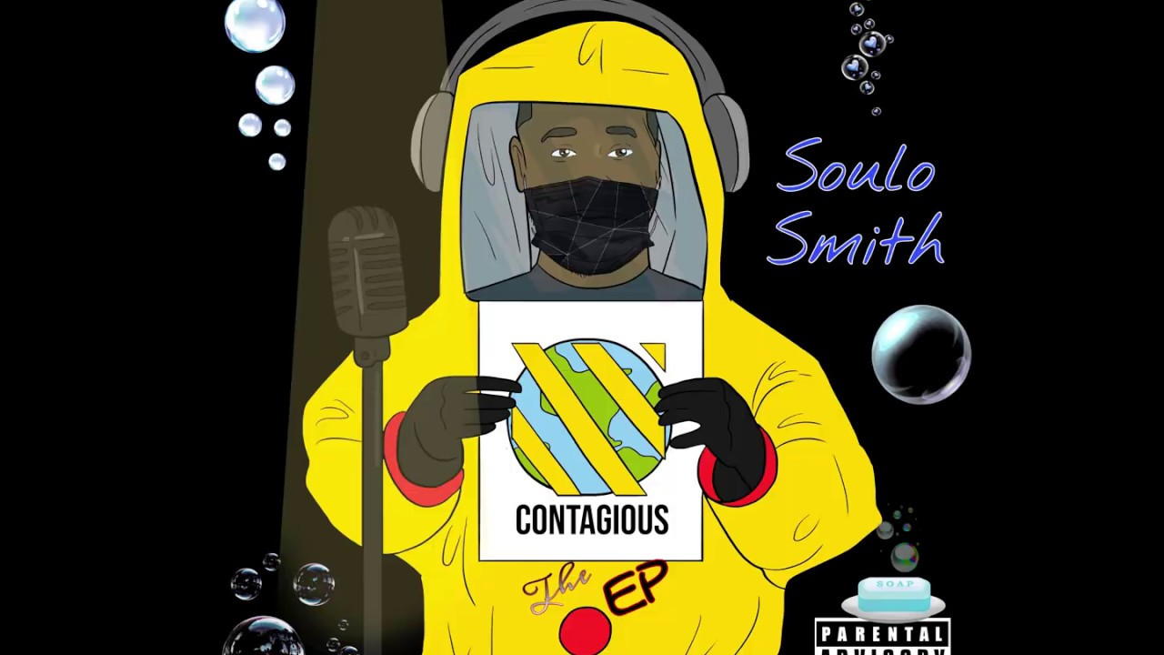 ?Contagious the EP? (Full) [Lyric Video] by Soulo Smith