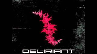 Deliriant - Chronic