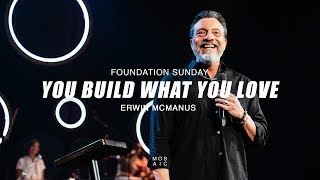 mosaic pastor erwin mcmanus you build what you love