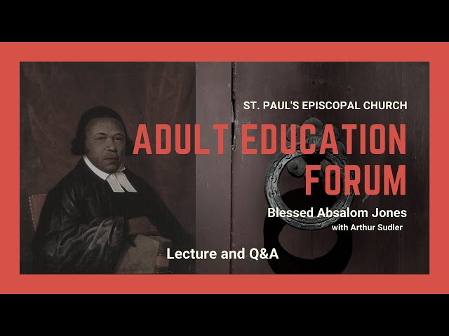Adult Education Forum: Clergy Conversations with Arthur Sudler on Bl. Absalom Jones