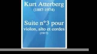 Kurt Atterberg (1887-1974) : Suite n°3 pour violon, alto et cordes (1917)